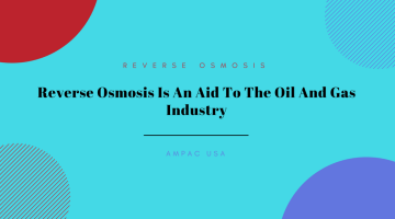 Reverse Osmosis Is An Aid To The Oil And Gas Industry