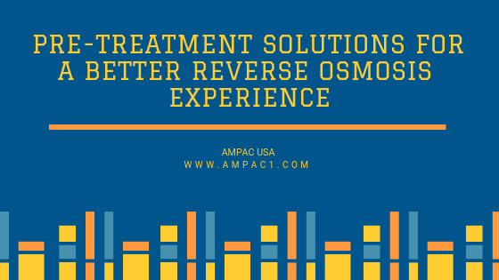 Pre-Treatment Solutions For A Better Reverse Osmosis Experience