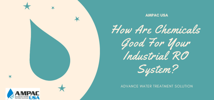 How Are Chemicals Good For Your Industrial RO System?