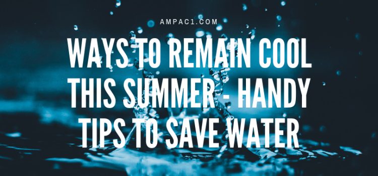 Ways To Remain Cool This Summer - Handy Tips To Save Water