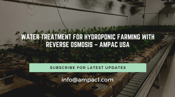 Water Treatment For Hydroponic Farming With Reverse Osmosis – AMPAC USA