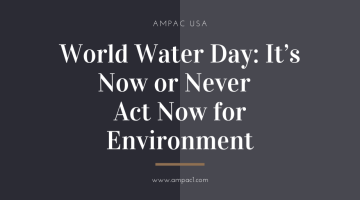 World Water Day: It's Now or Never - Act Now for Environment