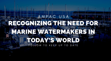 Recognizing the Need for Marine Watermakers in Today's World