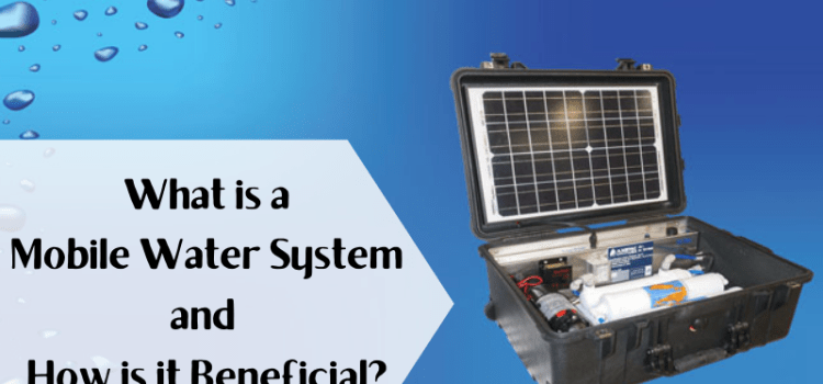 Ampac USA- What is a Mobile Water System and How is it Beneficial_