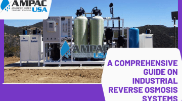 Ampac USA-A Comprehensive Guide on Industrial Reverse Osmosis Systems