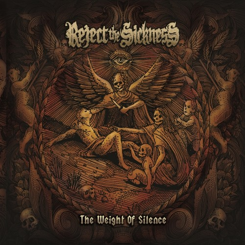 Reject The Sickness – The Weight Of Silence