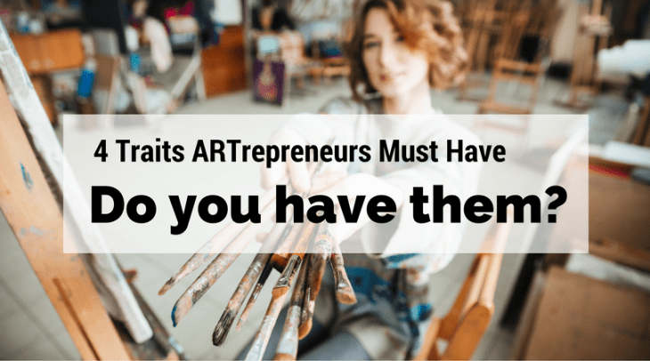 4-traits-artrepreneurs-must-have