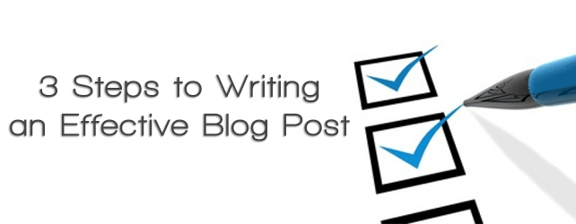 3 Steps to Writing an Effective Blog Post