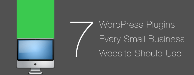 7 WordPress Plugins for Small Businesses