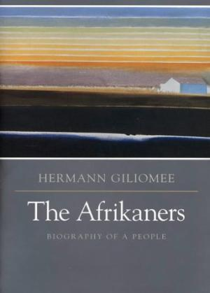 The Afrikaners by Hermann Giliomee