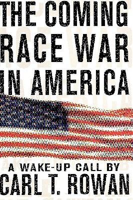 The Coming Race War in America by Carl T. Rowan