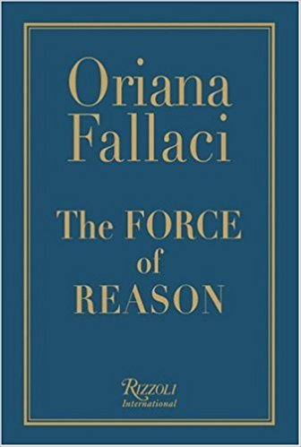 Oriana Fallaci The Force of Reason