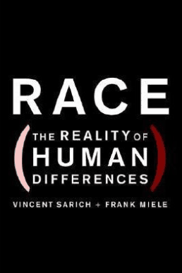 Vincent Sarich and Frank Miele, Race The Reality of Human Differences
