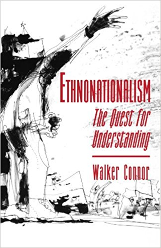 Ethnonationalism- The Quest for Understanding, Walker Connor