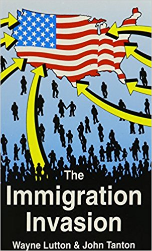 The Immigration Invasion by Wayne Lutton and John Tanton