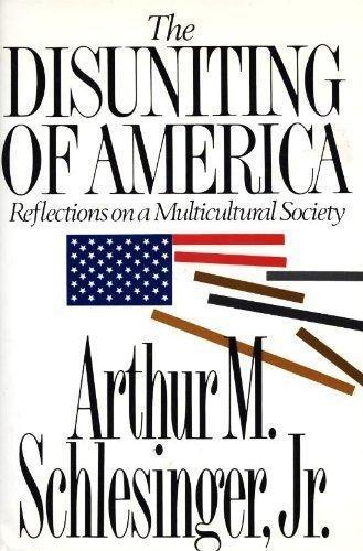 The Disuniting of America byArthur M. Schlesinger