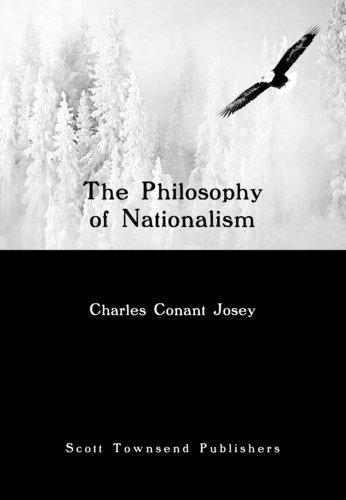 The Philosophy of Nationalism by Charles Conant Josey