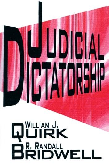Judicial Dictatorship byWilliam J. Quirk and R. Randall Bridwell