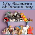 My favourite childhood toy
