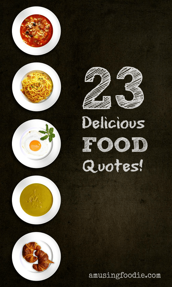 23 delicious food quotes amusing foodie 23 delicious food quotes forumfinder Images