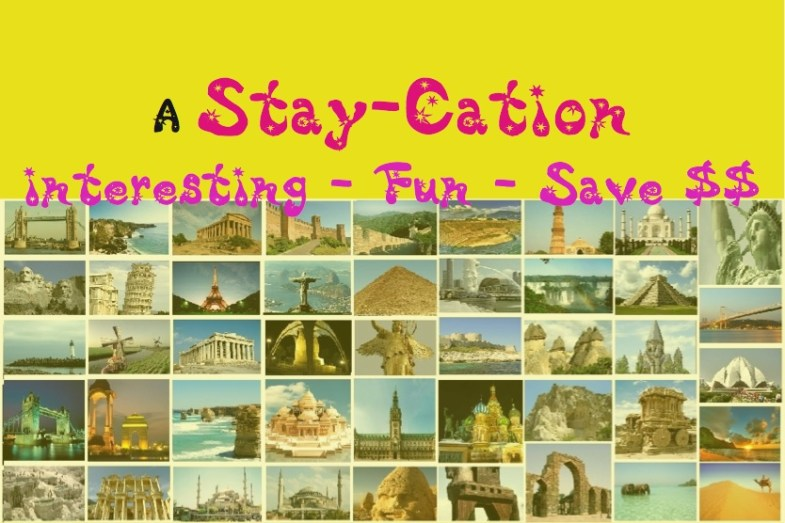 aMuslima Staycation Vacation  Stay-cation? No need to spend $$$ on your next vacation. StayCation
