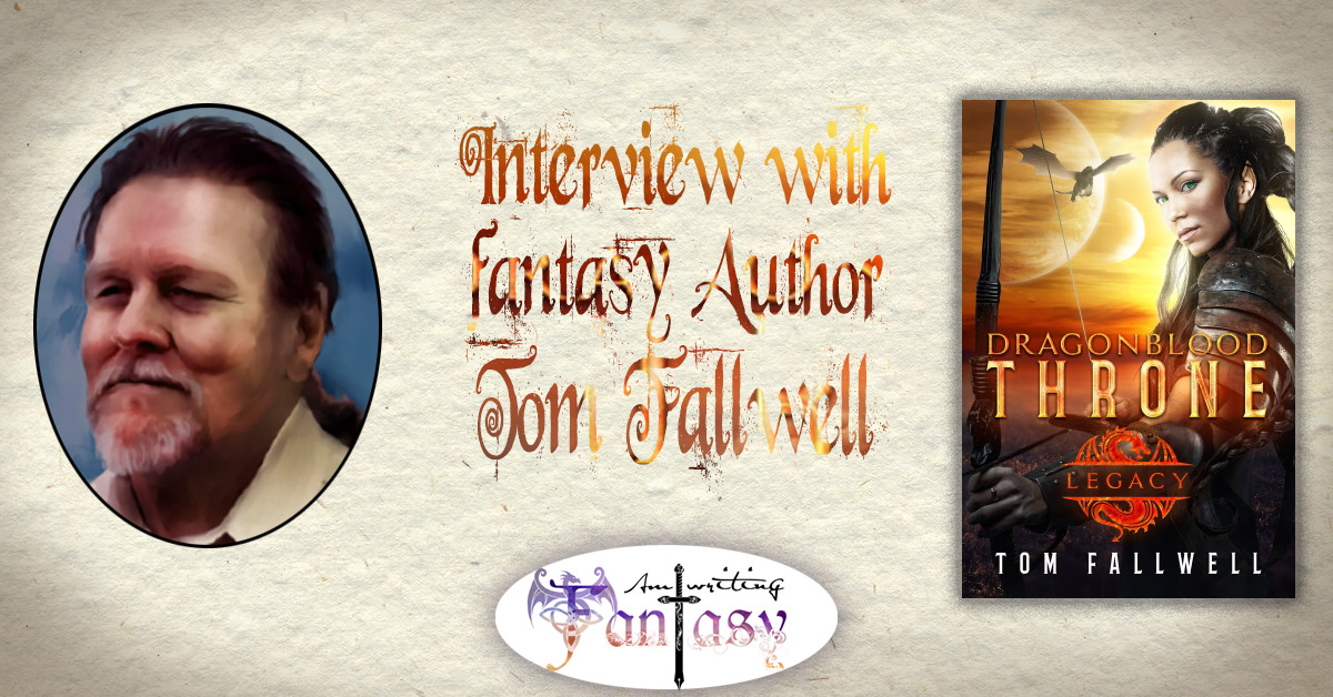 Interview with Fantasy Author Tom Fallwell