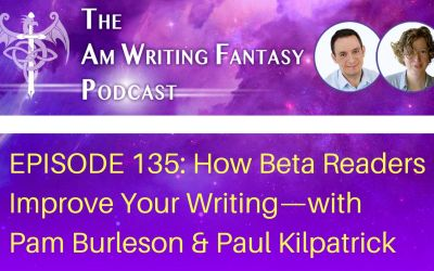 How Beta Readers Improve Your Writing—with Pam Burleson & Paul Kilpatrick