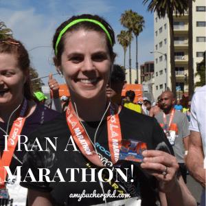 I Ran A Marathon!