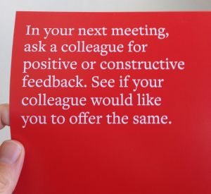 A table tent from one of my company offices, and a nice way to get positive feedback.