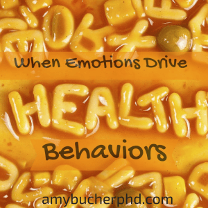When Emotions Drive Health Behaviors