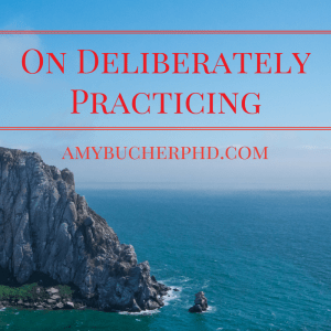On Deliberately Practicing