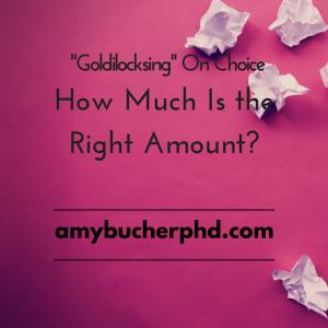 -Goldilocksing- On Choice