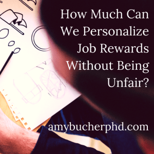 How Much Can We Personalize Job Rewards Without Being Unfair-