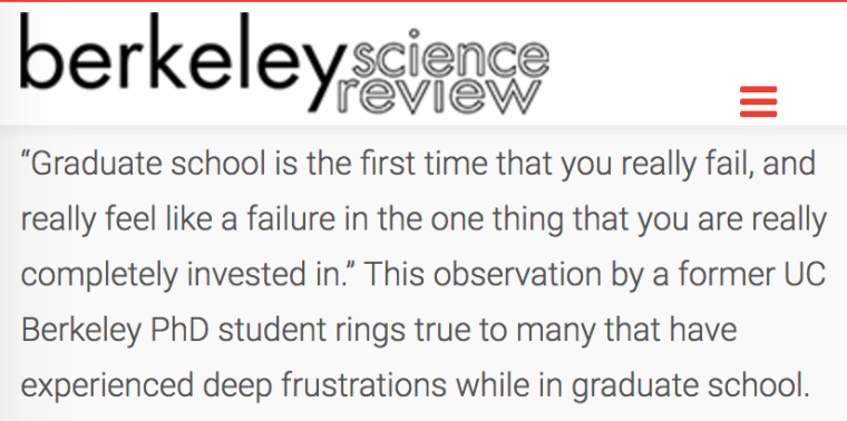 A quote about feeling like a failure from a PhD student at Berkeley. http://berkeleysciencereview.com/article/mind-grad-school/