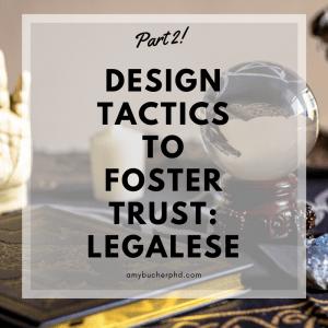 Design Tactics to Foster Trust: Legalese