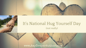 It's National Hug Yourself Day (not really)