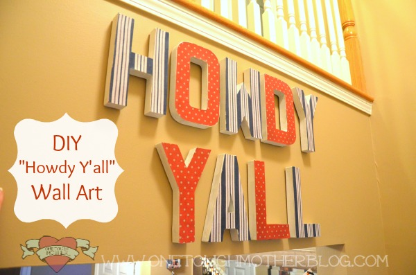 DIY Howdy Yall Wall Art by One Tough Mother