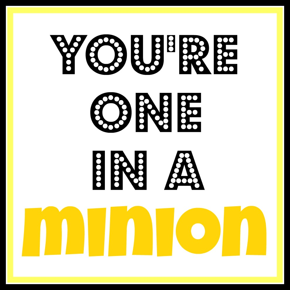 graphic relating to You Re One in a Minion Printable referred to as A single within a Minion\