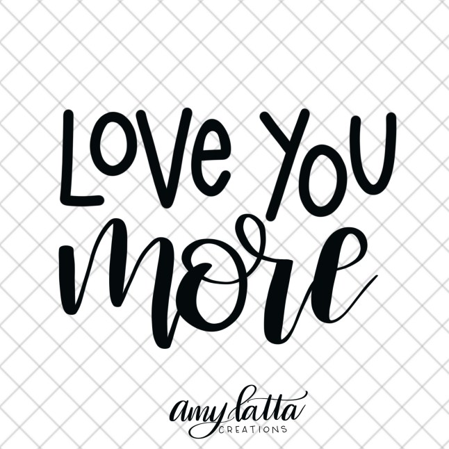 Free Cut File: Love You More