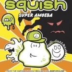 Squish- Super Amoeba