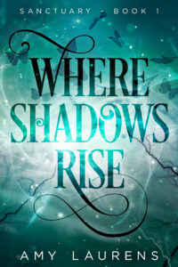 A teal book cover with light exploding from the centre of it. Shadowed butterflies fly out and up from the light, and the title, Where Shadows Rise, overlays the image in a serif font with decorative curly elements. It's pretty. Very, very pretty.