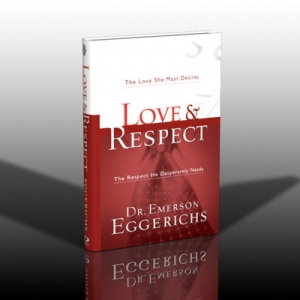Love and Respect by Dr. Emerson Eggerichs