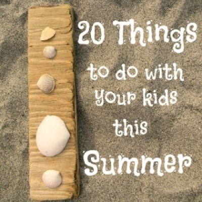 20 things to do with your kids this summer