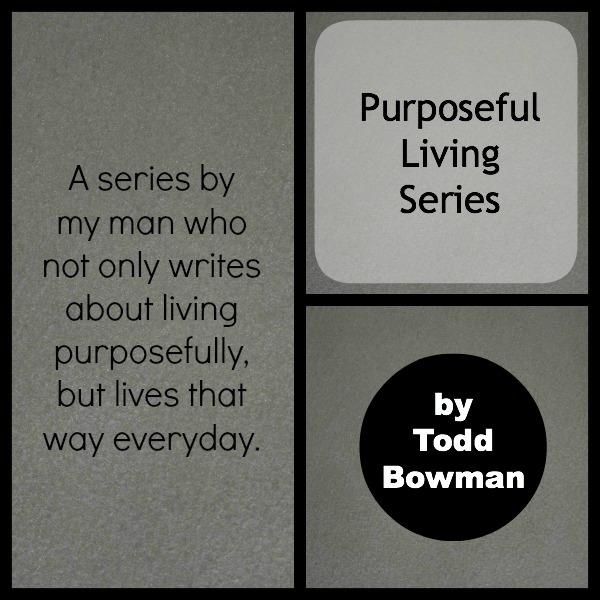 Todd Bowman and purposeful Living Series