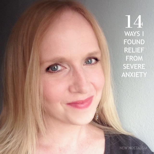 Relief From Severe Anxiety |Amy from New Nostalgia Top Posts From The Heart