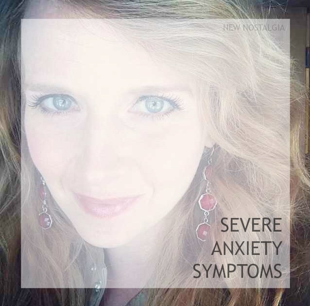 Severe Anxiety Symptoms  Top Posts From The Heart