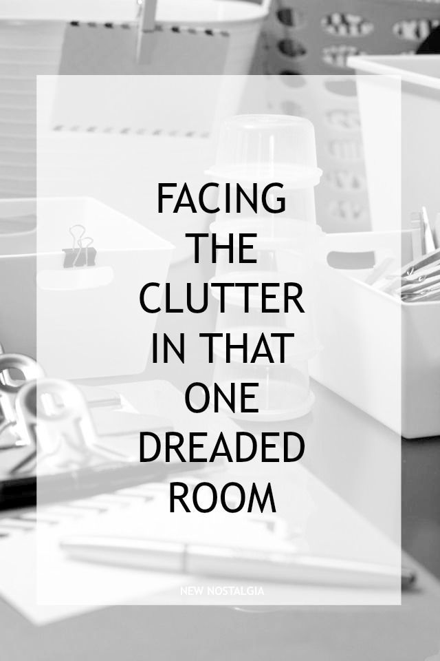 Facing the Clutter in That One Dreaded Room
