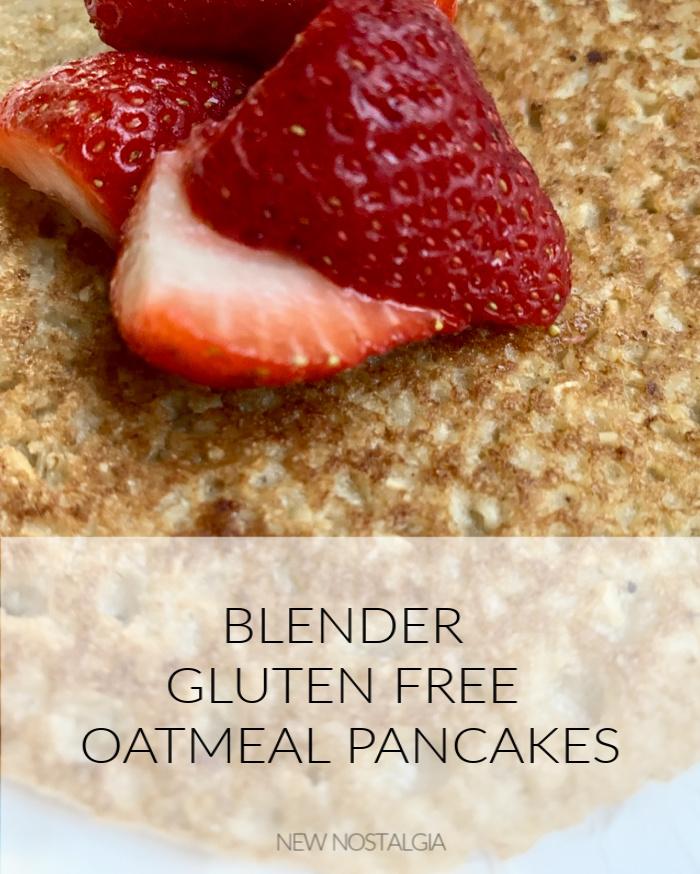Gluten Free Blender Oatmeal Pancakes