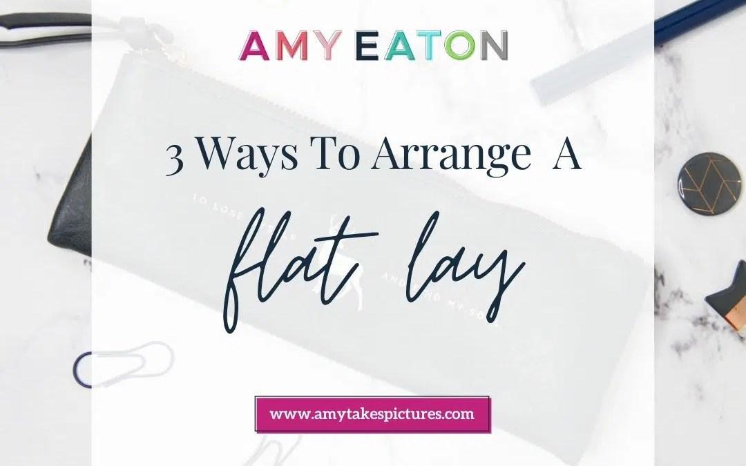 3 Ways To Arrange a Flat Lay