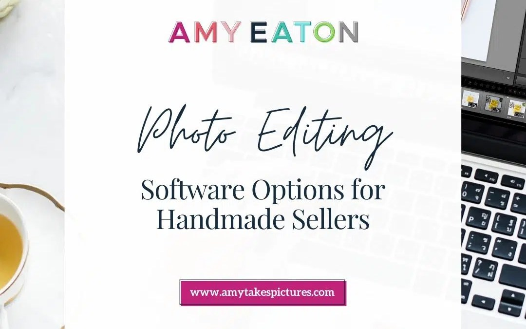 Photo Editing Software Options For Handmade Sellers